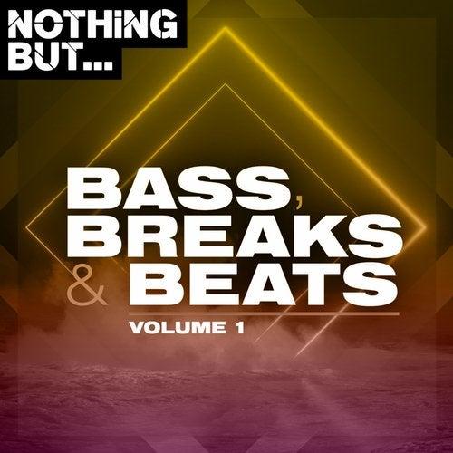 Nothing But... Bass, Breaks & Beats, Vol. 01