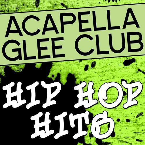 Acapella Glee Club - Hip Hop Hits