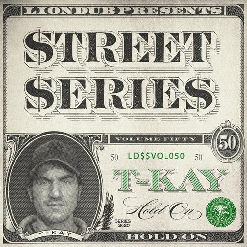 T-Kay - Liondub Street Series, Vol. 50: Hold On [LDSSVOL050]