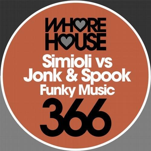 Funky Music (Original Mix) by Simioli, Jonk & Spook on Beatport