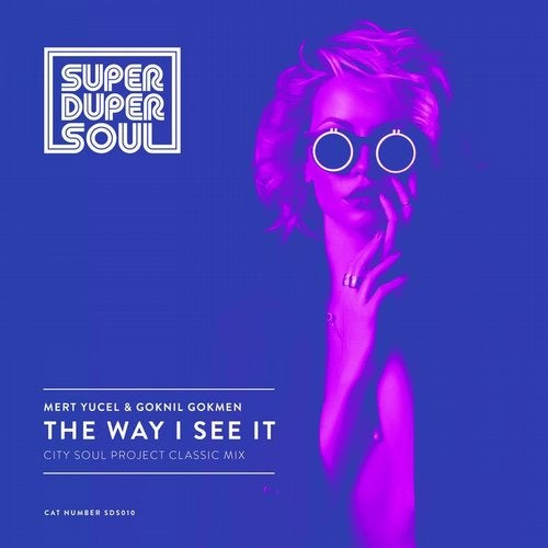 The Way I See It (City Soul Project Classic Mix) by Mert
