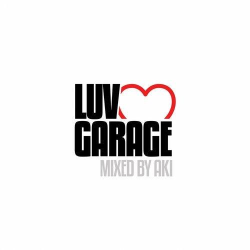 Luv Garage (Mixed by Aki)