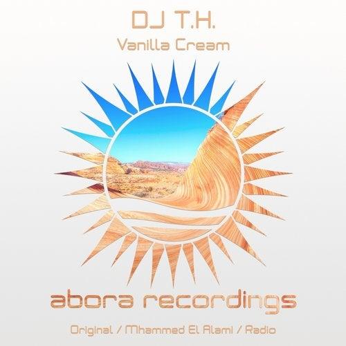 DJ T.H. - Vanilla Cream (Original Mix) [Abora Recordings]