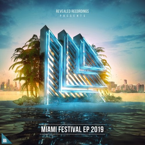 Revealed Recordings presents Miami Festival EP 2019 - Extended Mixes