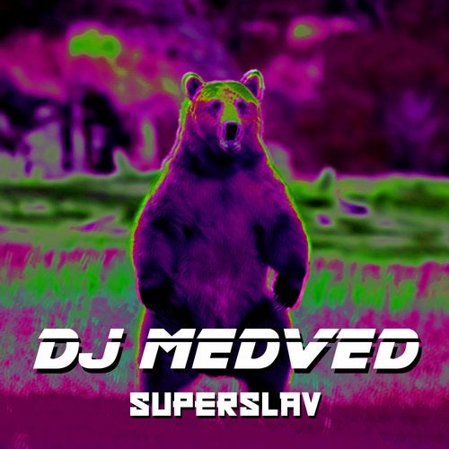Superslav (Original Mix) by Dj Medved on Beatport