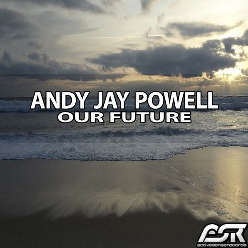 Andy Jay Powell - Our Future