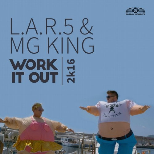 L.A.R.5 & MG King - Work It Out 2k16
