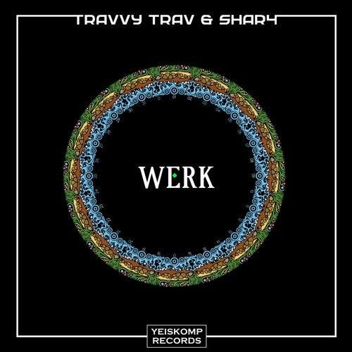 ShaR4, Travvy Trav - WERK