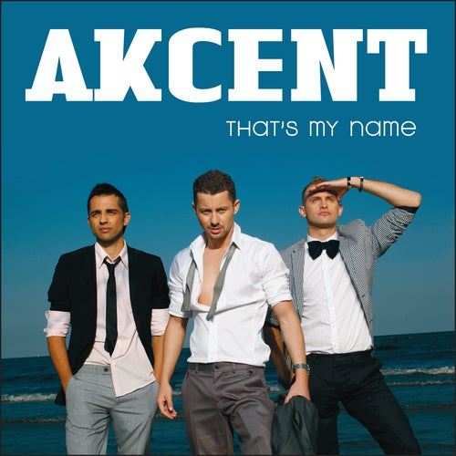 That's My Name (Original Mix) by Akcent on Beatport