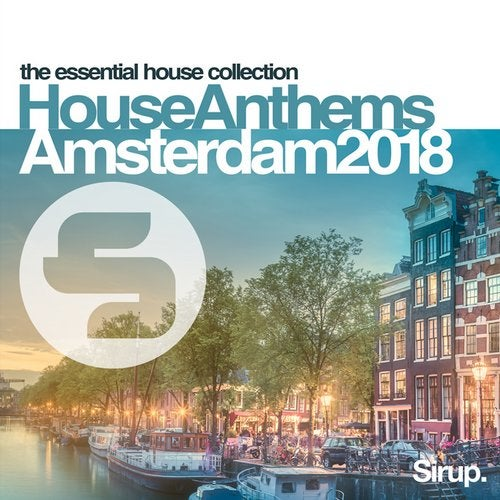 Sirup House Anthems Amsterdam 2018