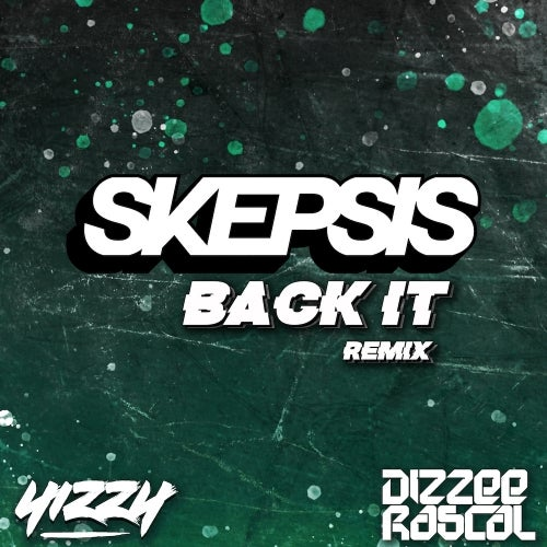 Back It feat. Yizzy and Dizzee Rascal