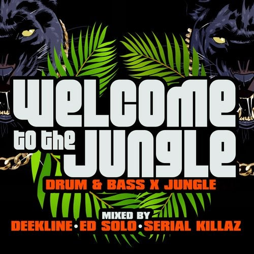 Welcome To The Jungle: Drum & Bass X Jungle: Mixed By Deekline, Ed Solo & Serial Killaz