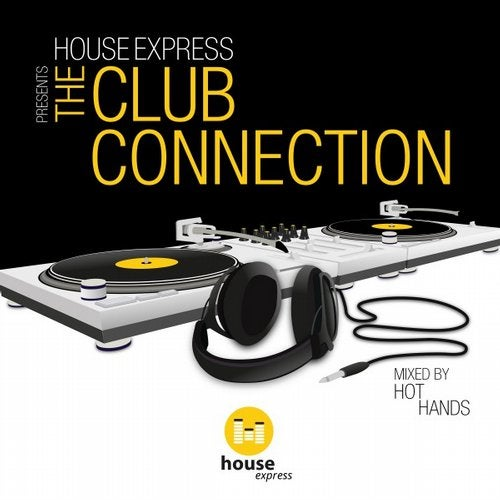 House Express Presents the Club Connection (Mixed by Hot