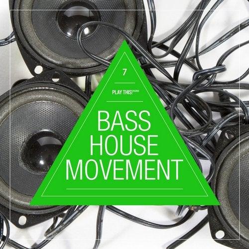 Bass House Movement Vol. 7