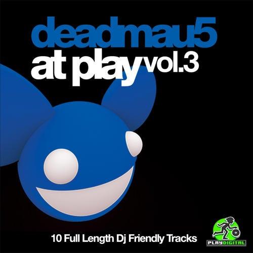 Deadmau5 At Play Volume 3
