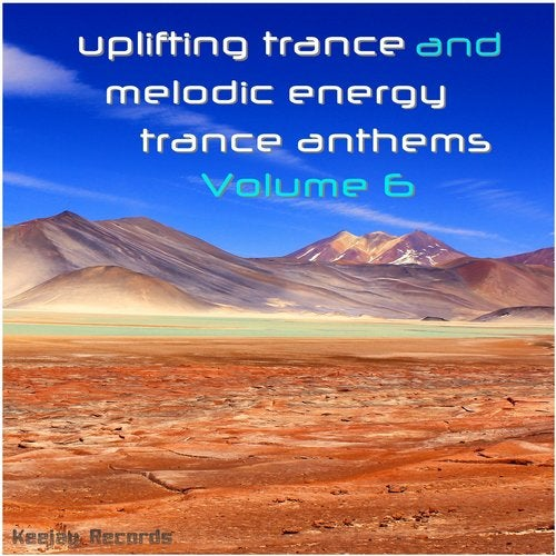 Uplifting Trance and Melodic Energy Trance Anthems, Vol. 6