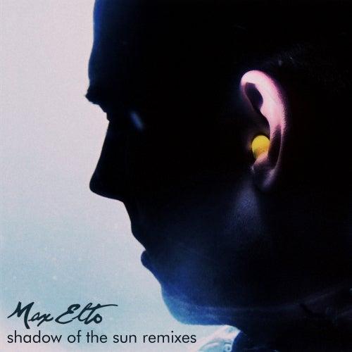 Shadow Of The Sun Remixes