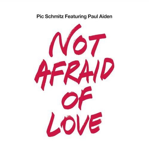 Not Afraid of Love