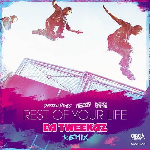Rest Of Your Life (Da Tweekaz Remix)