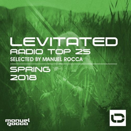 (Trance) [WEB] VA - Levitated Radio Top 25: Spring 2018 (Selected by Manuel Rocca) (Levitated Music[LEVC013]) - 2018, FLAC (tracks), lossless
