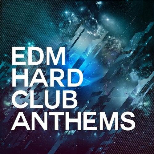 EDM Hard Club Anthems