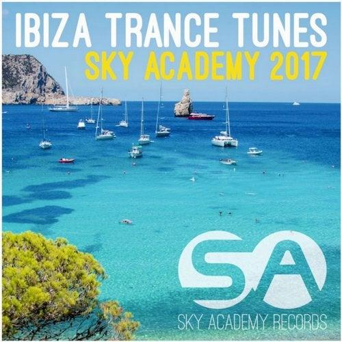 Ibiza Trance Tunes Sky Academy 2017