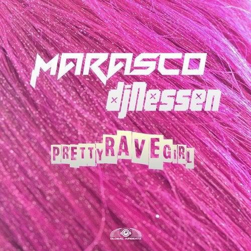 Marasco & DJ Nessen - Pretty Rave Girl