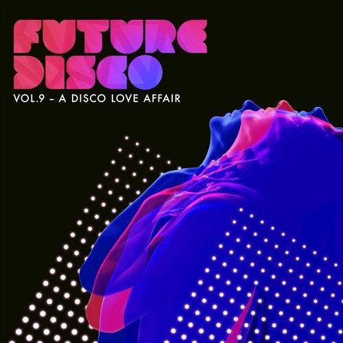 Future Disco, Vol. 9 - A Disco Love Affair