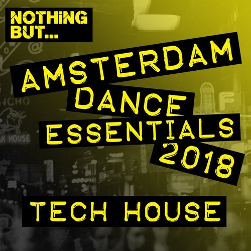 Nothing But... Amsterdam Dance Essentials 2018 Tech House
