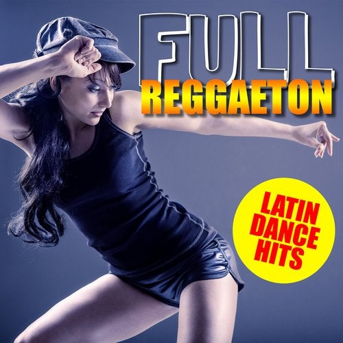 Full Reggaeton - Latin Dance Hits