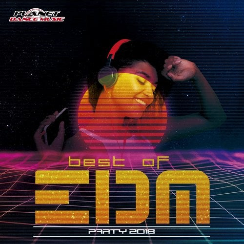 Best of EDM Party 2018 from Planet Dance Music on Beatport