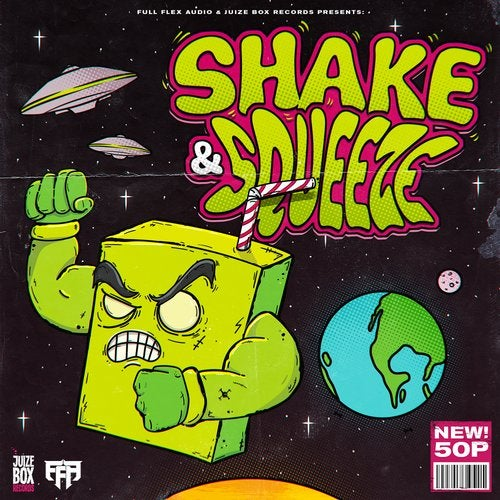 Shake & Squeeze (Juize Box Records x FFA)