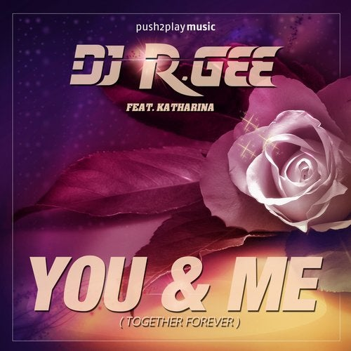 DJ R.Gee feat. Katharina-You & Me (Together Forever)