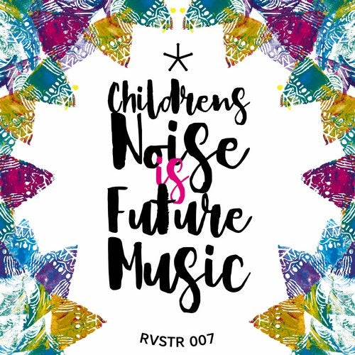 Children's Noise Is Future Music