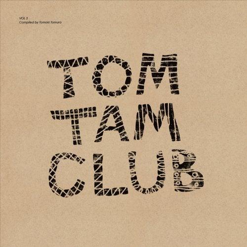 Tom Tam Club, Vol. 3 (Compiled by Tomoki Tamura)
