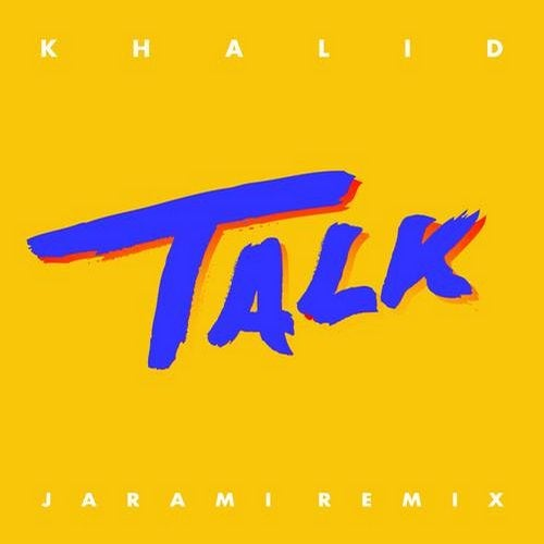 Talk (Jarami Remix) by Khalid on Beatport