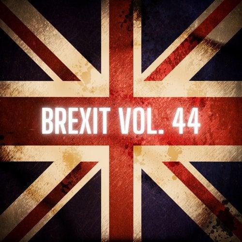 Brexit Vol. 44