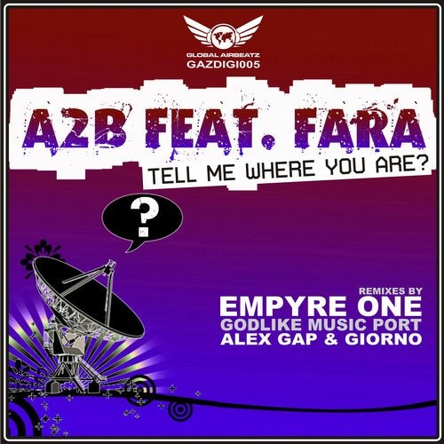 A2B feat. Fara - Tell Me Where You Are?