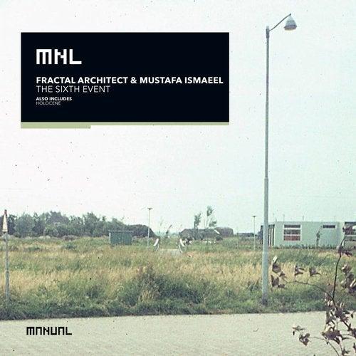 Fractal Architect & Mustafa Ismaeel - The Sixth Event; Holocene (Original Mix's) [2020]