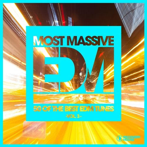 Most Massive EDM - 50 Of The Best EDM Tunes, Vol. 3