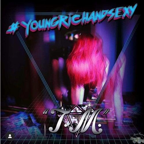 #YoungRichAndSexy