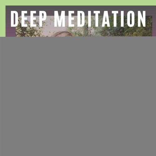 Deep Meditation - Healing Tracks For Yoga, Relaxation & Peaceful