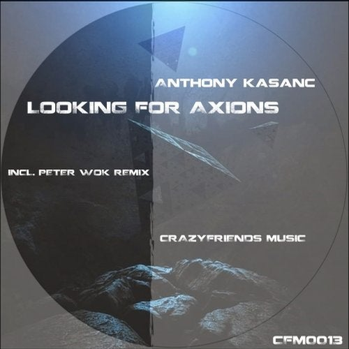 Anthony Kasanc - Looking For Axions