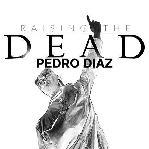 Pedro Diaz - Risong The Dead