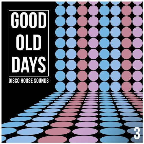 Good Old Days, Vol. 3 - Disco House Sounds