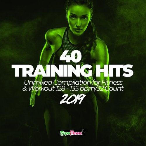 40 Training Hits 2019: Unmixed Compilation for Fitness & Workout 128 - 135 bpm/32 Count