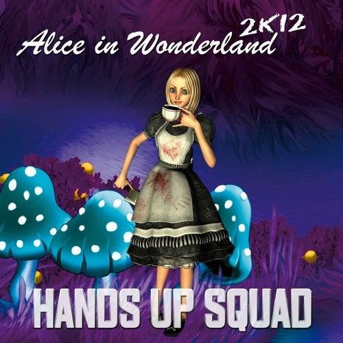 Hands Up Squad - Alice In Wonderland 2K12