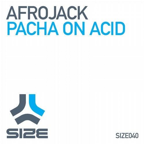 pacha on acid afrojack