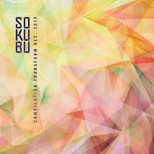 Sokubu Compilation Transform Recordings 2019