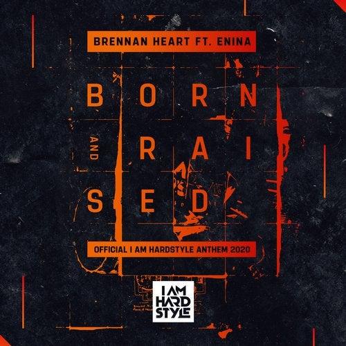 Born & Raised (Official I AM HARDSTYLE Anthem 2020) (feat. Enina)